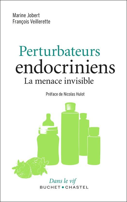 "Couverture Livre ""Perturbateurs endocriniens, La menace invisible"""